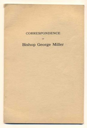 Correspondence of Bishop George Miller With The Northern Islander. From his first acquaintance...