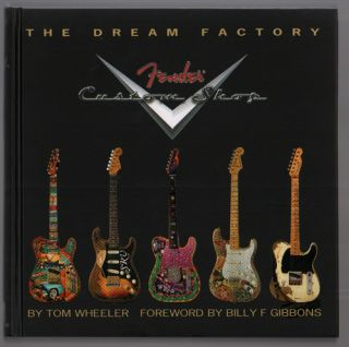 The Dream Factory (Fender Custom Shop). Tom Wheeler, Billy F. Gibbons