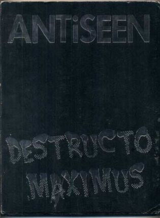 ANTiSEEN: Destructo Maximus