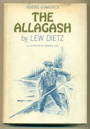 The Allagash (Rivers of America). Lew Dietz, Carl Carmer, Series.
