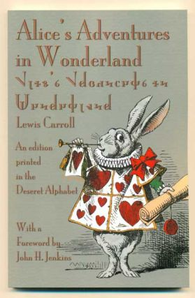 Alice's Adventure in Wonderland. An edition printed in the Deseret Alphabet. Lewis Carroll
