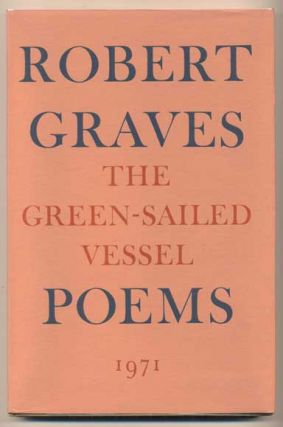 The Green-Sailed Vessel: Poems. Robert Graves