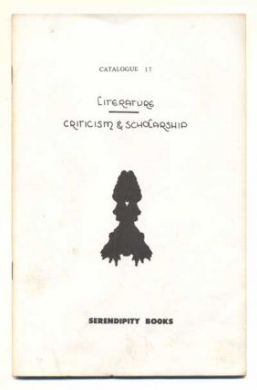 Serendipity Books Catalogue 17: Literature, Criticism & Scholarship. Peter B. Howard