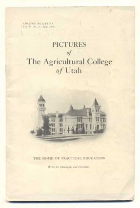 Pictures of The Agricultural College of Utah: The Home of Practical Education (College Bulletins...