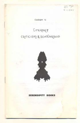 Serendipity Books Catalogue 13: Literary Criticism & Scholarship. Peter B. Howard