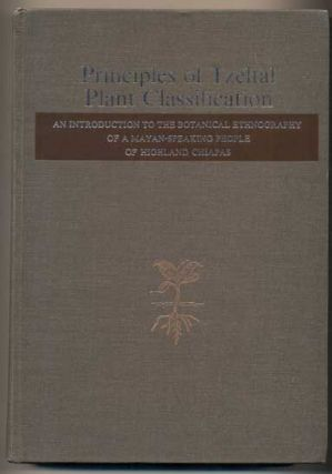 Principles of Tzeltal Plant Classification: An Introduction to the Botanical Ethnography of a...