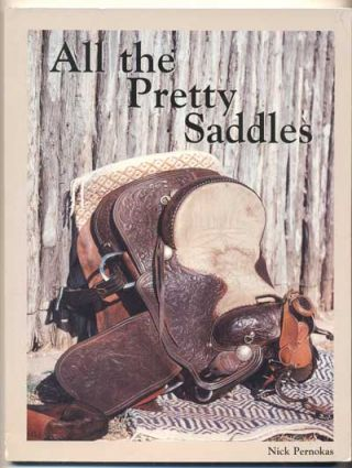 All the Pretty Saddles. Nick Pernokas