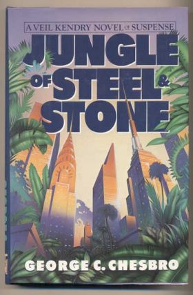 Jungle of Steel & Stone. George C. Chesbro