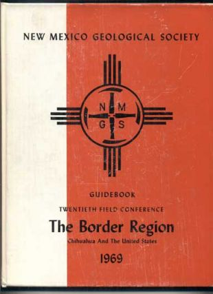 Guidebook of the Border Region (New Mexico Geological Society Twentieth Field Conference- October...