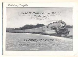 The Baltimore and Ohio Railroad at A Century of Progress, Chicago, 1933 (Preliminary Pamphlet