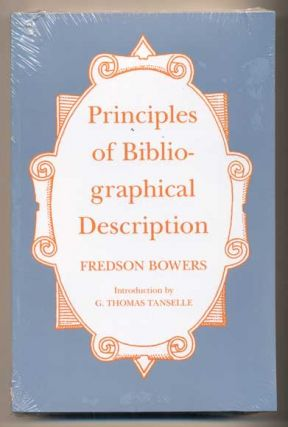 Principles of Bibliographical Description. Fredson Bowers, G. Thomas Tanselle