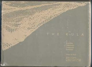 The KULA: A Bronislaw Malinowski Centennial Exhibition. Bronislaw Malinowski, William A. Shack