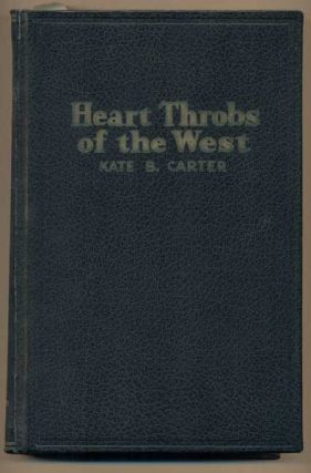Heart Throbs of the West: A Unique Volume Treating Definite Subjects of Western History, Volume...