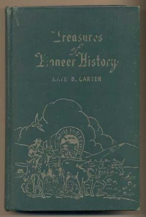 Treasures of Pioneer History Volume Three. Kate B. Carter