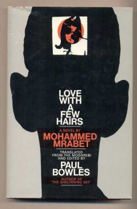 Love With a Few Hairs. Mohammed Mrabet, Paul Bowles