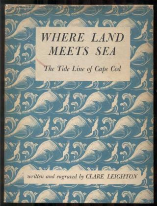 Where Land Meets Sea: The Tide Line of Cape Cod. Clare Leighton