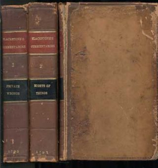 Commentaries on the Laws of England. In Four Books. By Sir William Blackstone, Knt. One of the...