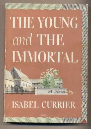 The Young and the Immortal. Isabel Currier