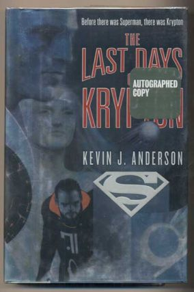 The Last Days of Krypton. Kevin J. Anderson, Superman, Jerry Siegel, Joe Shuster