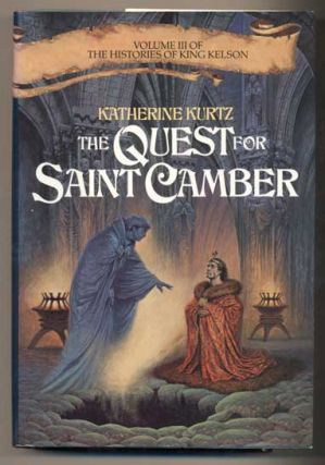 The Quest for Saint Camber: Volume III of the Histories of King Kelson. Katherine Kurtz