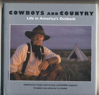 Cowboys and Country: Life in America's Outback. C. J. Hadley, Carolyn Joy