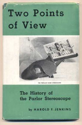 Two Points of View: The History of the Parlor Stereoscope. Harold F. Jenkins