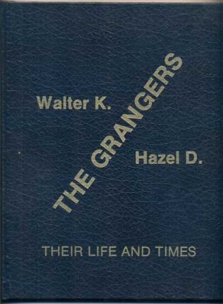 The Grangers, Walter K., Hazel D.: Their Life and Times