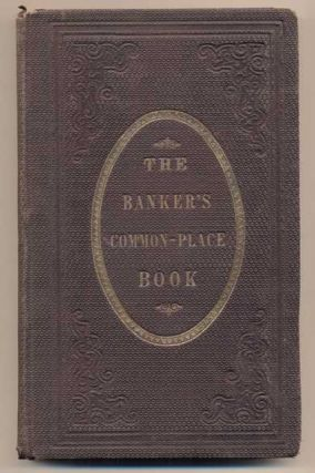 The Banker's Common-Place Book…. J. Smith Homans