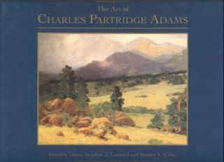 The Art of Charles Partridge Adams. Charles Partridge Adams, Dorothy Dines, Stephen J. Leonard,...