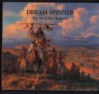 Dream Spinner: The Art of Roy Andersen. Roy Andersen, Jan Adkins, Don Hedgpeth