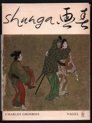 Shunga, Images of Spring: Essay on Erotic Elements in Japanese Art. Charles Grosbois