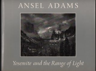 Ansel Adams: Yosemite and the Range of Light. Ansel Adams, Paul Brooks, Introduction