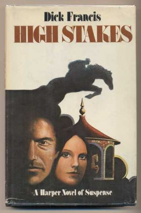 High Stakes. Dick Francis