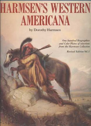 Harmsen's Western Americana: A collection of one hundred western paintings with biographies of...