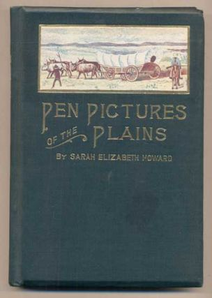 Pen Pictures of the Plains. Sarah Elizabeth Howard
