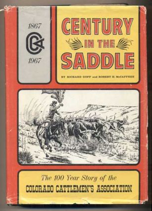 Centennial Brand Book of the Colorado Cattlemen's Association; Century in the Saddle (1867-1967)...