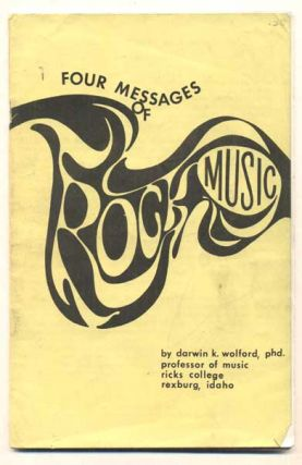 Four Messages of Rock Music. Darwin K. Wolford