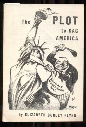 The Plot to Gag America. Elizabeth Gurley Flynn