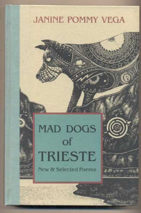 Mad Dogs of Trieste: New & Selected Poems
