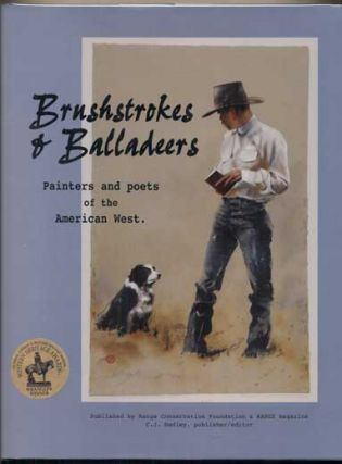 Brushstrokes & Balladeers: Painters and poets of the American West. C. J. Hadley