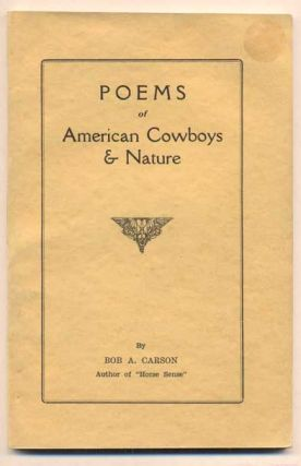 Poems of American Cowboys & Nature. Bob A. Carson.