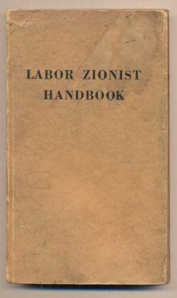 Labor Zionist Handbook: The Aims, Activities and History of the Labor Zionist Movement in...