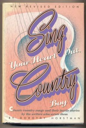 Sing Your Heart Out, Country Boy. Dorothy Horstman