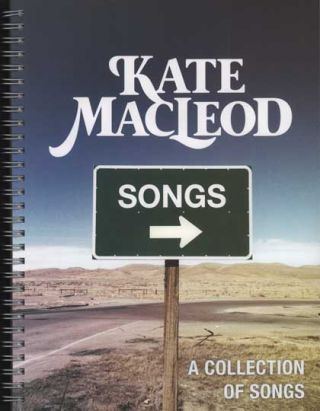 Kate MacLeod: A Collection of Songs. Kate MacLeod