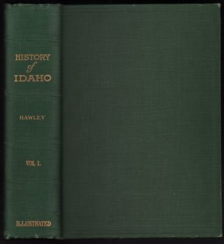 History of Idaho: The Gem of the Mountains Volume I. James H. Hawley