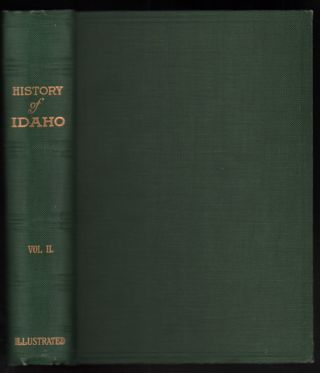History of Idaho: The Gem of the Mountains Volume II. James H. Hawley