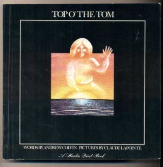 Top O' the Tom (A Harlin Quist Book). Andrew Colvin, Claude Lapointe