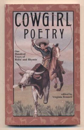Cowgirl Poetry: One Hundred Years of Ridin' and Rhymin'. Virginia Bennett.