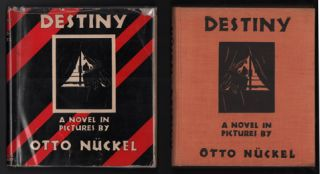 Destiny: A Novel in Pictures. Otto Nückel