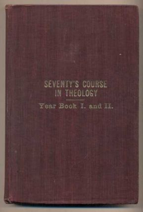 The Seventy's Course in Theology: First Year--Outline History of the Seventy and a Survey of the...